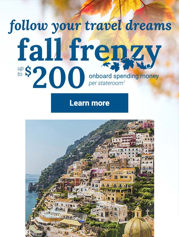 Enjoy up to $200 onboard spending money per stateroom when you book a cruise now!. Click here to take advantage of Fall Frenzy offer