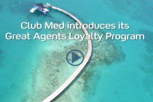 Club Med Rewards Loyal Agents