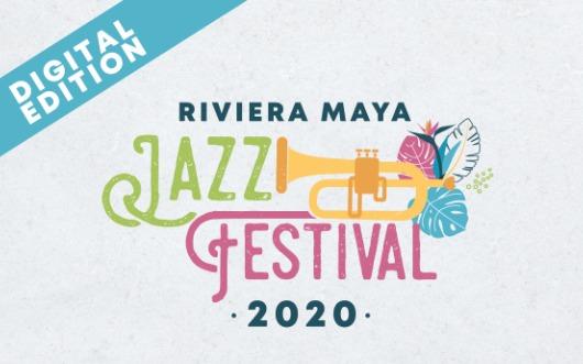 2020 Riviera Maya Jazz Festival Goes Virtual